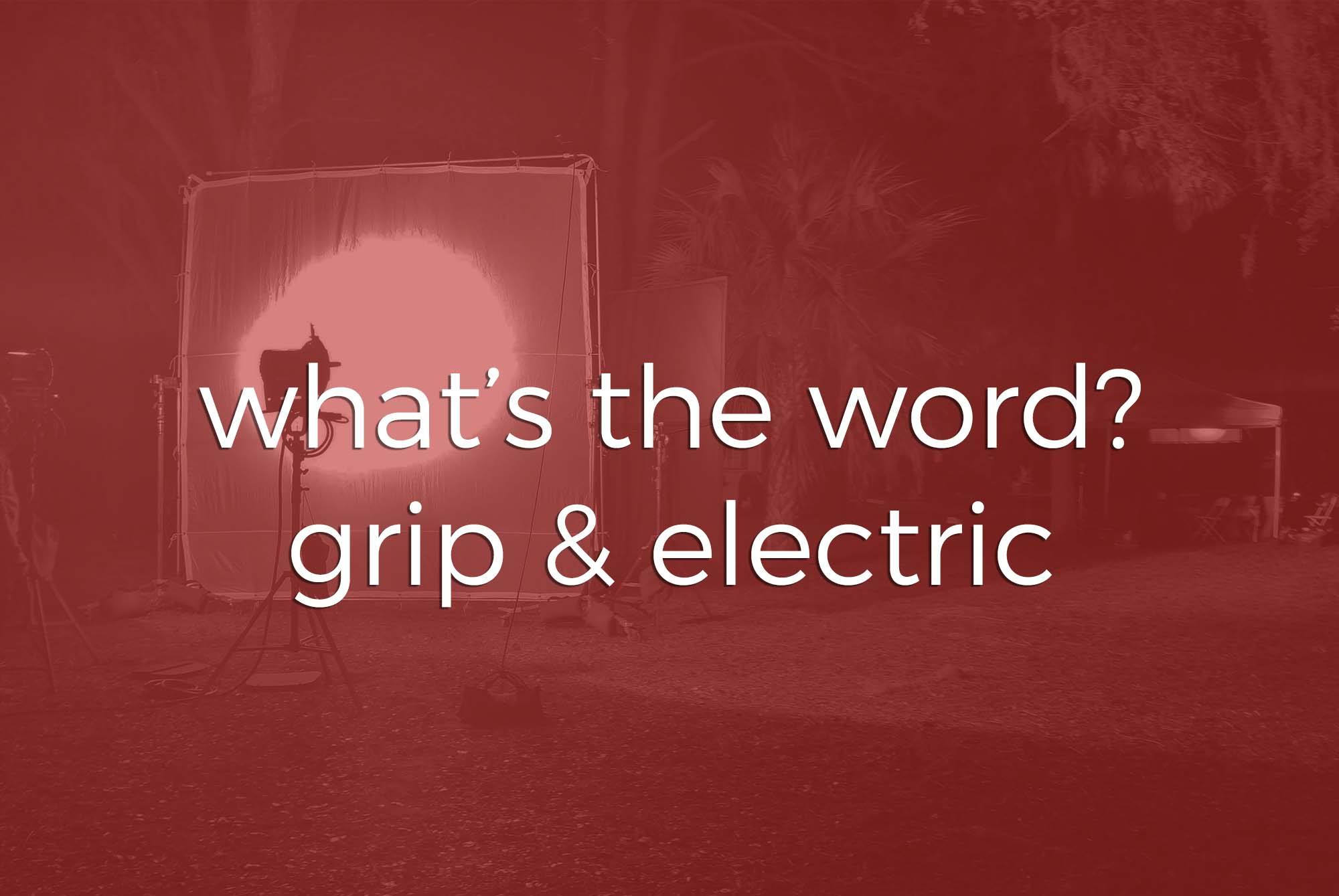 What's the Word? | Grip & Electric | Two Stories Media